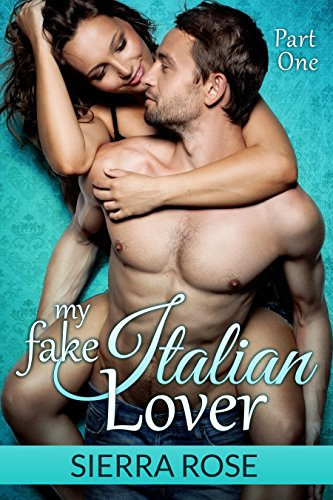 My Fake Italian Lover - Part 1 (Marriage of Convenience/Fake Girlfriend Series) (Italian Romance compare prices)