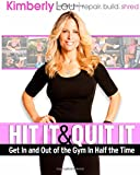 img - for Hit It And Quit It: A Beggniners Guide To Getting In And Out Of The Gym In Half The Time book / textbook / text book