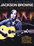 I'll Do Anything Jackson Browne Live In Concert [Blu-ray] [2013] [Region Free]