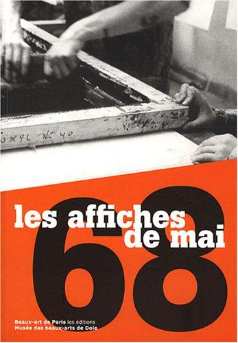 Les Affiches de Mai 68 : exposition, Dole, Musée des beaux-arts, 9 mai-31 août 2008