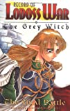 The Final Battle (Record of Lodoss War: The Grey Witch, Vol. 3)