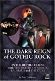 """The Dark Reign of Gothic Rock: In the Reptile House with the """"Sisters of Mercy"""", """"Bauhaus"""" and the """"Cure"""" (Helter Skelter)"""