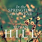 In the Springtime of the Year | Susan Hill