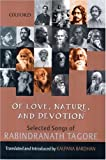 Of Love, Nature and Devotion: Selected Songs of Rabindranath Tagore (0195693566) by Rabindranath Tagore