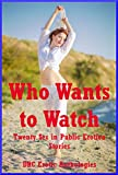img - for Who Wants to Watch: Twenty Sex in Public Erotica Stories book / textbook / text book