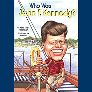 Who Was John F. Kennedy? | [Yona Zeldis McDonough]