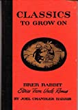 img - for Classics To Grow On-Brer Rabbit Stories from Uncle Remus book / textbook / text book