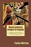 Blancanieves rompe el espejo: Origen, significado y curiosidades de los cuentos clásicos populares (Spanish Edition)