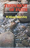 Testament of faith (Mowbray popular Christian paperback) (0264663772) by Barclay, William