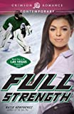 Full Strength: Book Two in the Las Vegas Sinners series (Crimson Romance)