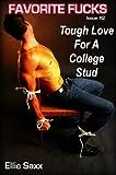 Tough Love For A College Stud (Femdom Erotica) (Favorite Fucks)