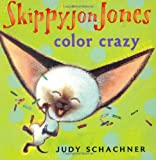 Skippyjon Jones: Color Crazy (0525477829) by Schachner, Judy