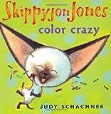 Skippyjon Jones: Color Crazy (0525477829) by Schachner, Judy