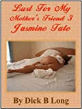 img - for Lust For My Mother's Friend 3 - Jasmine Tate book / textbook / text book