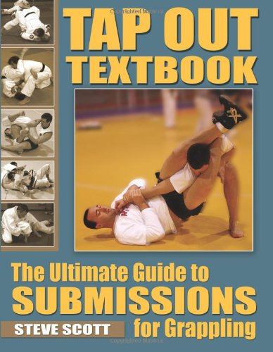 Tap Out Textbook: The Ultimate Guide to Sumissions for Grappling