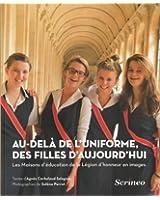 Au-delà de l'uniforme, des filles d'aujourd'hui : Les Maisons d'éducation de la Légion d'honneur en images