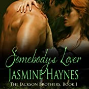 Somebody's Lover: The Jackson Brothers, Book 1 | [Jasmine Haynes]