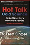 Hot Talk Cold Science: Global Warninng's Unfinished Debate (094599981X) by Singer