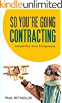 So You're Going Contracting: Unleash...