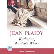 Katharine, the Virgin Widow | [Jean Plaidy]