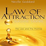 Law of Attraction Success Stories: The Law and the Promise | Neville Goddard