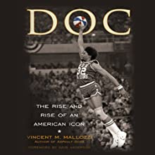 DOC: The Rise and Rise of Julius Erving (       UNABRIDGED) by Vincent Mallozzi Narrated by David Crommett