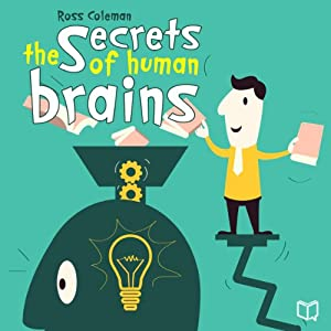The Secrets of Human Brains | [Ross Coleman]