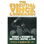 The Essential Vince Lombardi : Words & Wisdom to Motivate, Inspire, and Win book cover