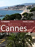 Top Sights Travel Guide: Cannes (Top Sights Travel Guides)
