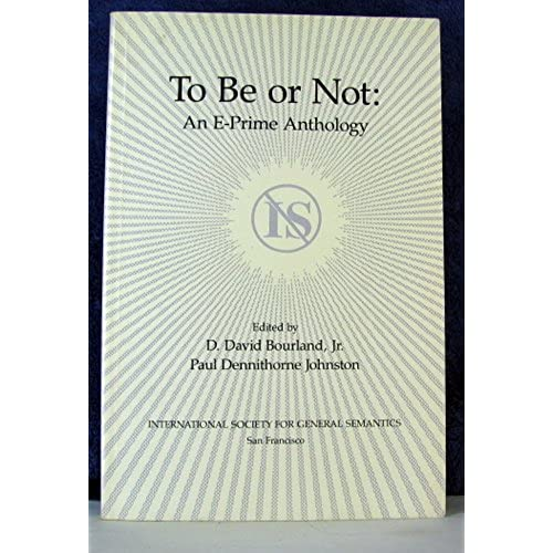 To Be or Not: An E-Prime Anthology