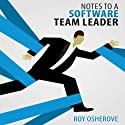 Notes to a Software Team Leader: Growing Self Organizing Teams Hörbuch von Roy Osherove Gesprochen von: Gorde Edlund