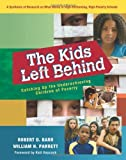 The Kids Left Behind: Catching Up the Underachieving Children of Poverty [Paperback]