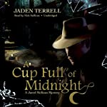 A Cup Full of Midnight: A Jared McKean Mystery, Book 2 (       UNABRIDGED) by Jaden Terrell Narrated by Nick Sullivan