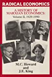 A History of Marxian Economics: 1929-90 v. 2 (Radical Economics) (0333388135) by Howard, M.C.