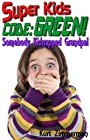 Super Kids! Code Green! Somebody Kidnapped Grandpa!