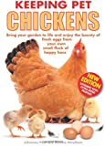 Johannes Paul Keeping Pet Chickens: Bring your garden to life and enjoy the bounty of fresh eggs from your own small flock of happy hens (Keeping Pets)
