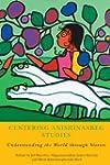 Centering Anishinaabeg Studies: Under...