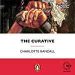 The Curative | Charlotte Randall