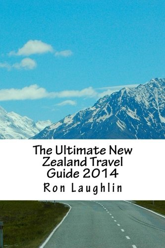 The Ultimate New Zealand Travel Guide 2014: by the New Zealand Guru of Travel PDF