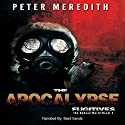 The Apocalypse Fugitives: The Undead World, Book 4 (       UNABRIDGED) by Peter Meredith Narrated by Basil Sands