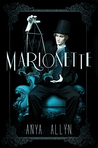 Anya Allyn - Marionette (The Dark Carousel Book 3)