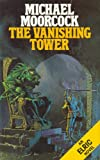 Michael Moorcock The Vanishing Tower (Elric Series)