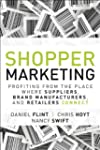 Shopper Marketing: Profiting From the...