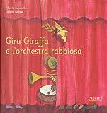 img - for Gira Giraffa e l'orchestra rabbiosa book / textbook / text book