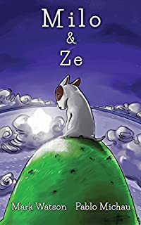 Milo & Ze: A Tale Of Friendship by Mark Watson ebook deal