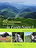 40 randonnées pour découvrir la Forêt-Noire