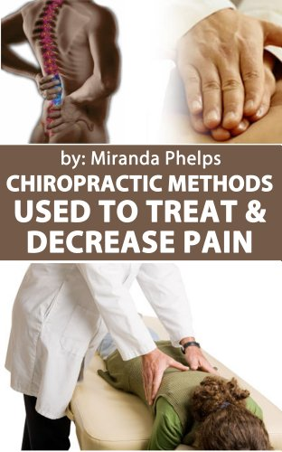 Chiropractic Methods Used to Treat and Decrease Pain