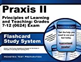 Praxis II Principles of Learning and Teaching: Grades 7-12 (0624) Exam Flashcard Study System: Praxis II Test Practice Questions & Review for the Praxis II: Principles of Learning and Teaching (PLT)