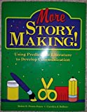 img - for More Story Making: Using Predictable Literature to Develop Communication by Peura, Robin E., Deboer, Carolyn J. (2000) Paperback book / textbook / text book