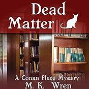 Dead Matter: A Conan Flagg Mystery | M. K. Wren